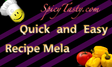 Quick and Easy Recipe Mela